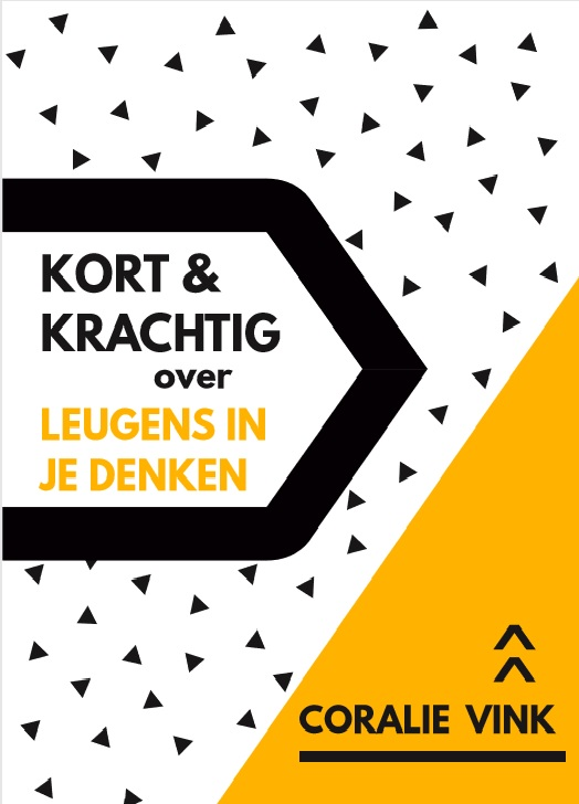 Kort&Krachtig Over Leugens In Je Denken